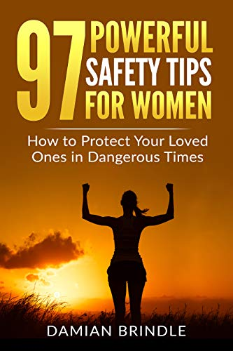 97 Powerful Safety Tips for Women: How to Protect Your Loved Ones in Dangerous Times