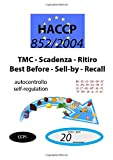 TMC - Scadenza - Ritiro - Best Before – Sell-by – Recall (CCP1): 852/2004 - HACCP documento di autocontrollo - self-regulation document (CCP1)