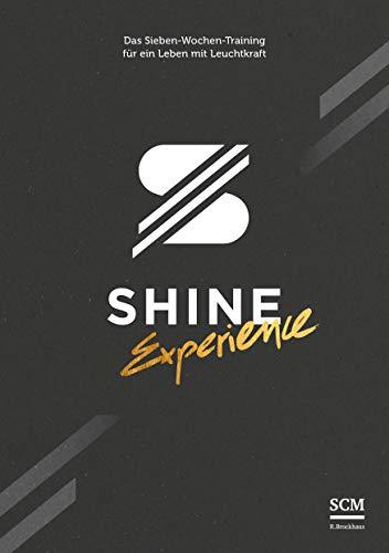 SHINE Experience: Das Sieben-Wochen-Training für ein Leben mit Leuchtkraft
