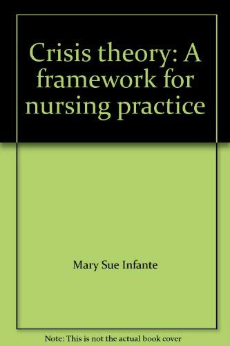 Crisis theory: A framework for nursing practice
