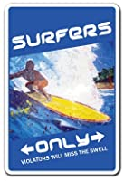 """Surfers ONLY Aluminum Sign surf Board Surfer Wax Chick Girl Guy Surfs   Indoor/Outdoor   14"""" Tall"""