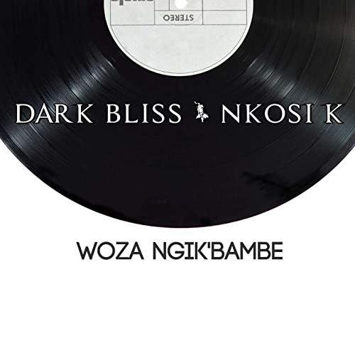 NKOSI K & Dark Bliss