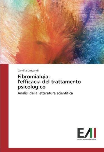 Fibromialgia: l'efficacia del trattamento psicologico: Analisi della letteratura scientifica