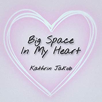 Big Space in My Heart
