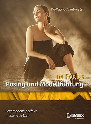 Posing und Modellführung im Fokus: Fotomodelle perfekt in Szene setzen