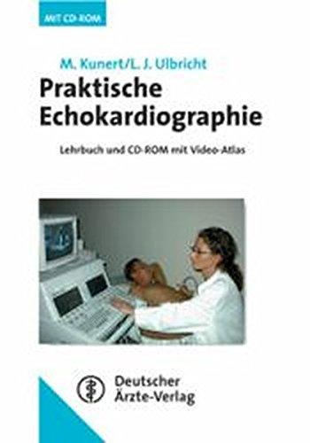 Praktische Echokardiographie: Lehrbuch und CD-ROM mit Videoatlas