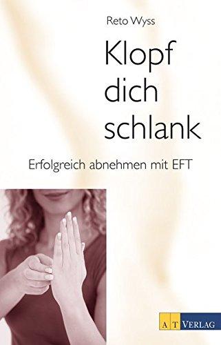 Klopf dich schlank: Erfolgreich abnehmen mit EFT (mit Begleit-CD)