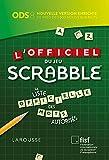 L'Officiel du jeu Scrabble®: La liste officielle des mots autorisés