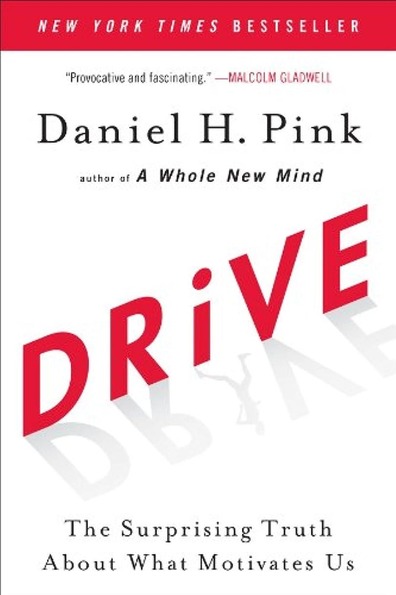 幾何学日食残りDrive: The Surprising Truth About What Motivates Us (English Edition)