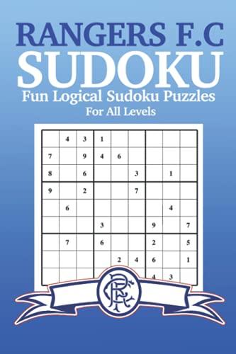 Rangers FC Sudoku Fun Logical Puzzle Book: Gift Merchandise For Rangers Fans 55: Football Activity Book Gifts | Rangers Football Club Accessories For Men & Women