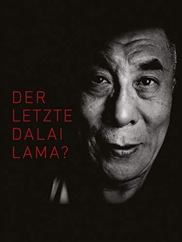 Der letzte Dalai Lama? [OmU]