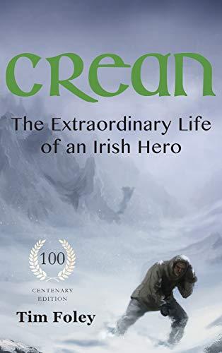 Crean - The Extraordinary Life of an Irish Hero