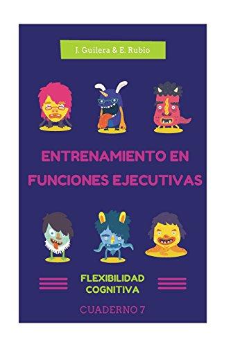 Entrenamiento en Funciones Ejecutivas. Flexibilidad Cognitiva. Cuaderno 7.: Fichas para trabajar Funciones Ejecutivas. Flexibilidad Cognitiva. Cuaderno 7.: Volume 7
