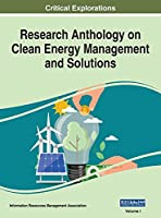 Research Anthology on Clean Energy Management and Solutions, VOL 1