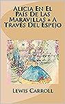 Alicia En El Pais De Las Maravillas + A Traves Del Espejo: Incluye Ilustraciones - dibujos