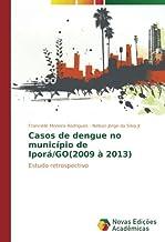Casos de dengue no município de Iporá/GO(2009 à 2013)