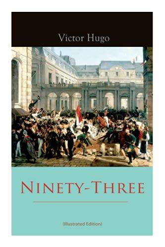 Ninety-Three (Illustrated Edition)