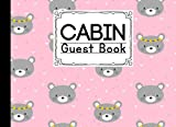 Cabin Guest Book: Cabin Guest Book Cute Bear Cover / Welcome to our Cabin / Rustic Cottage / Cabin Guest Book, Vacation Rental, Vacation Home, Log ... Cabin Journal, Mountain Home (150 pages,