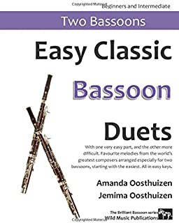 Easy Classic Bassoon Duets: With one very easy part, and the other more difficult. Comprises favourite melodies from the w...
