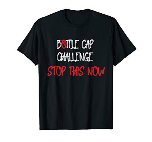 Bottle Cap Challenge nervt Stop This now! T-Shirt