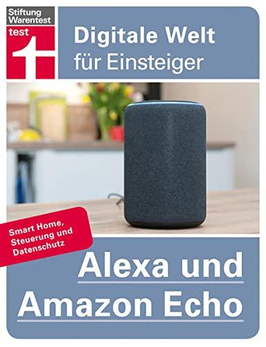 Alexa und Amazon Echo: Smart Home, Steuerung und Datenschutz