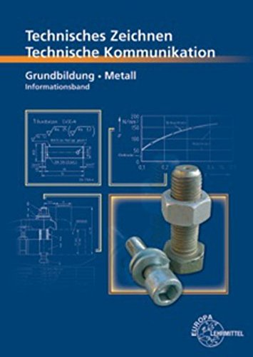 Technische Kommunikation Metall Grundbildung - Informationsband