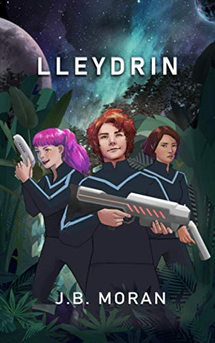 Lleydrin: A Young Adult Science Fiction Adventure
