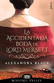 La accidentada boda de lord Mersett (Minstrel Valley 8) de [Alexandra Black]