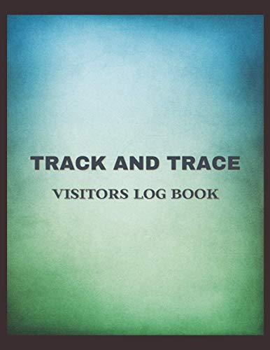 "Track & Trace Visitor Log Book: Tracking Register to Record Visitors Details as Required for Health & Safety - Designed For Café, Restaurant, Office ... Black Design Soft Cover (8.5""x11"" 100 pages)"