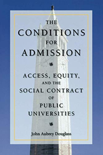 Compare Textbook Prices for The Conditions for Admission: Access, Equity, and the Social Contract of Public Universities 1 Edition ISBN 9780804755597 by Douglass, John Aubrey
