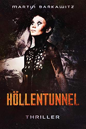 Höllentunnel: Thriller