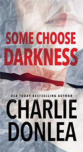 Algunos eligen la oscuridad De Charlie Donlea
