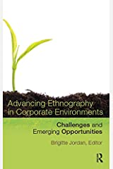 Advancing Ethnography in Corporate Environments: Challenges and Emerging Opportunities (English Edition) Format Kindle