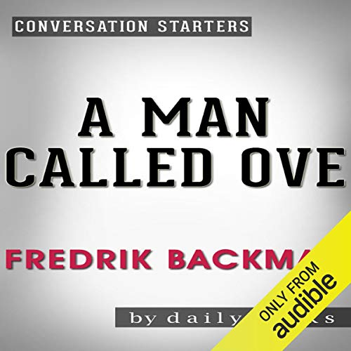 A Man Called Ove: A Novel by Fredrik Backman | Conversation Starters audiobook cover art