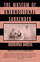 The Museum of Unconditional Surrender (New Directions Paperbook)