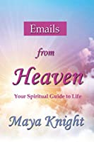 Emails From Heaven: Your Spiritual Guide to Life (1)