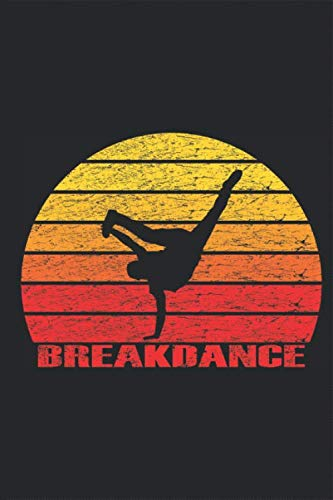 Breakdance Sunset Tänzer Silhouette Notizheft: Break Dancing Street Dancer Notizen Termine Liniert Journal Linien A5 120 Seiten 6x9 Heft Skizzenbuch Tagebuch Geschenk für Breakdancer B-Boy