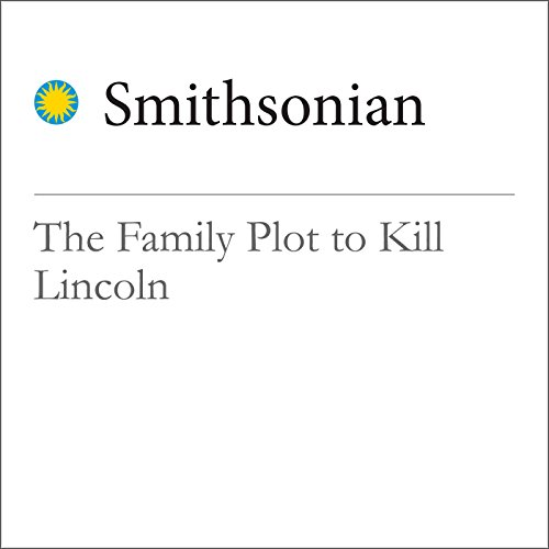 The Family Plot to Kill Lincoln audiobook cover art