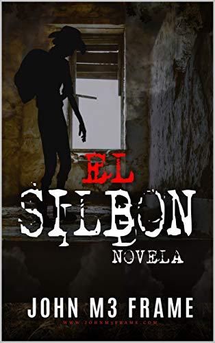 El Silbon: - Novela  - by John M3 frame