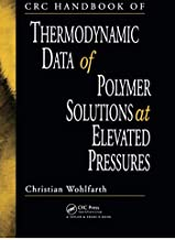 CRC Handbook of Thermodynamic Data of Polymer Solutions at Elevated Pressures