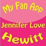 My Fan App : Jennifer Love Hewitt Kindle Edition