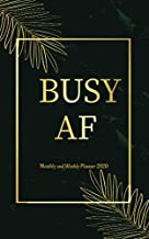 Weekly and Monthly Planner 2020 Busy AF: 12 Month Calendar Organizer Diary with Holiday, Address book, Password Log, Yearly Bucket - January 2020 - ... for Improve Productivity and Time Management