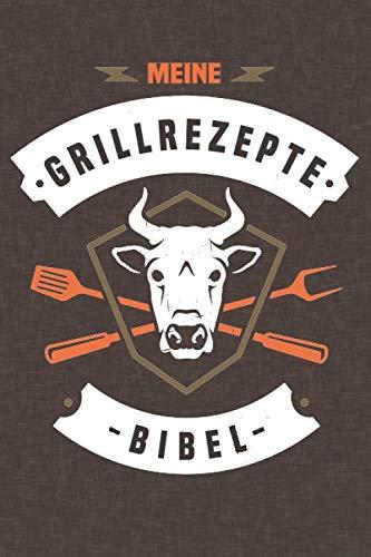 Meine Grillrezepte Bibel: Grill-Rezeptbuch, BBQ, Grillrezepte zum Selberschreiben (ca. A5) DIY Rezeptbuch