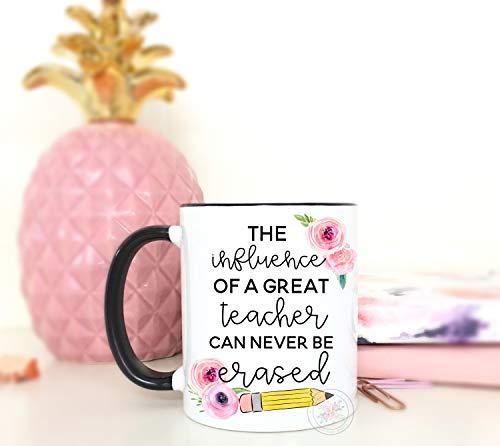 Funny Mugs - Taza de café de 30 ml, con texto en inglés 'The Influence Of A Great Teacher Can Never Be Erased Teacher Gift Teacher Coffee Mug End Of School Year Gift Christmas Birthday Gifts