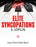 Elite Syncopations – Scott JOPLIN * Original Version * Medium Piano Sheet Music for Advanced Pianists: Big Notes * Popular Ragtime * Video Tutorial * You Should Play On Piano (English Edition)
