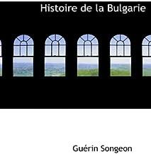 Histoire de La Bulgarie (French Edition)