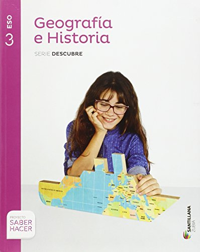 GEOGRAFIA E HISTORIA SERIE DESCUBRE 3 ESO SABER HACER - 9788498945751