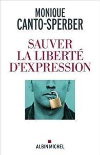 Sauver la liberté d'expression par Monique Canto-Sperber