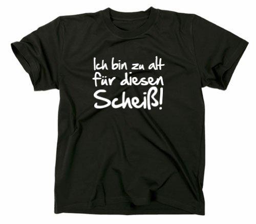Ich Bin zu für alt diesen Scheiß Fun T-Shirt, XL, Schwarz