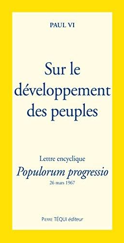 sur le développement des peuples : Lettre encyclique / Populorum progressio 26 mars 1967